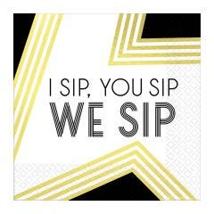 I Sip, You Sip, We Sip Small Napkins / Serviettes (Pack of 16)