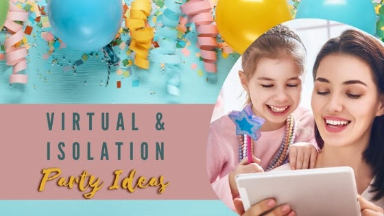 Virtual & Isolation Party Ideas