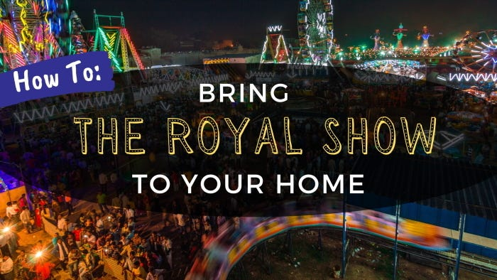 How To Bring The Royal Show To Your Home - Cover